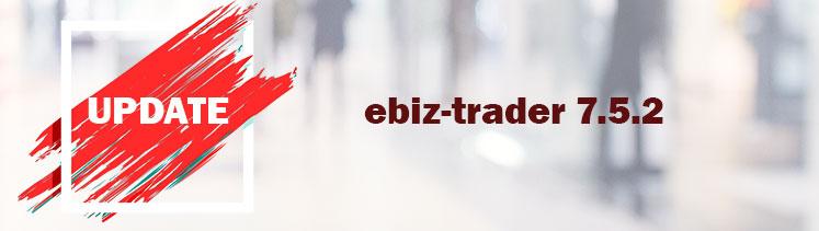 ebiz-trader 7.5.2 erschienen